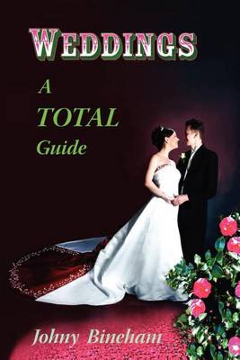 Weddings a Total Guide
