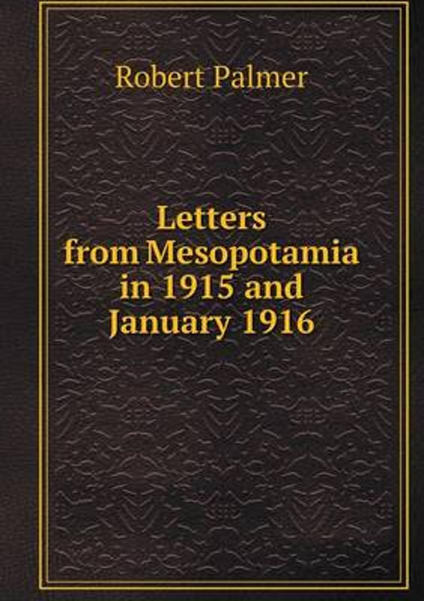 Letters from Mesopotamia in 1915 and January 1916