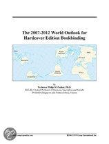 The 2007-2012 World Outlook for Hardcover Edition Bookbinding