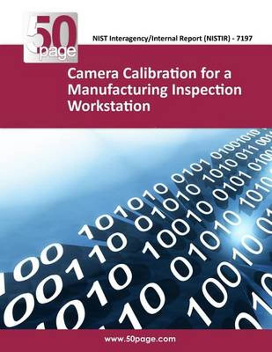 Camera Calibration for a Manufacturing Inspection Workstation