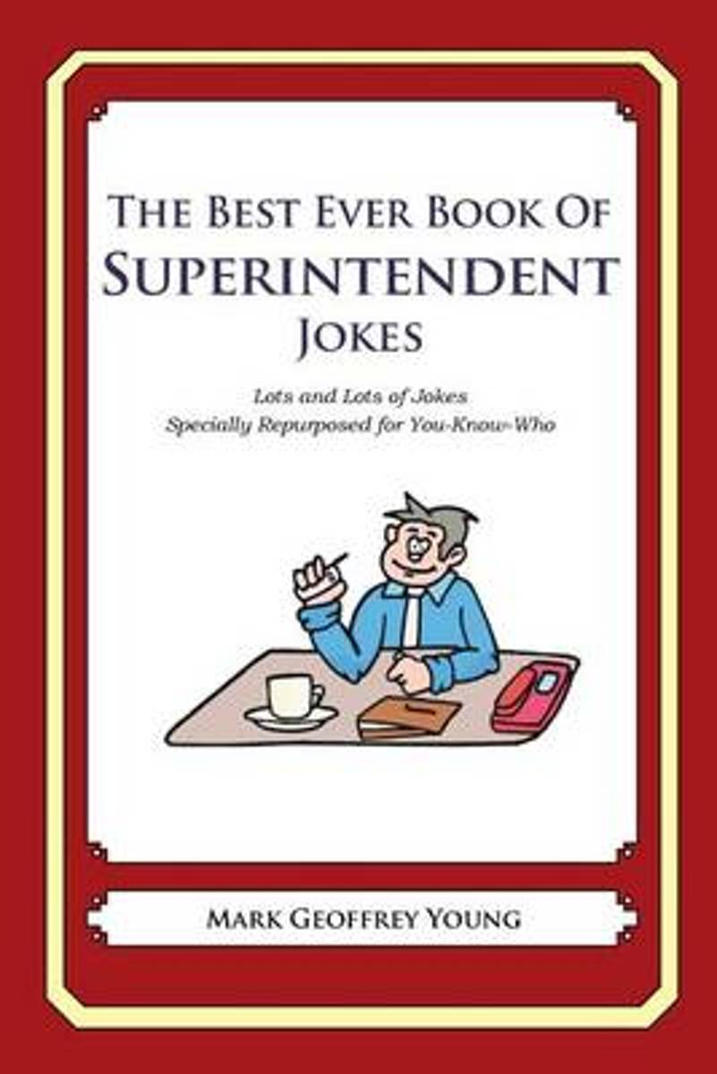 The Best Ever Book of Superintendent Jokes