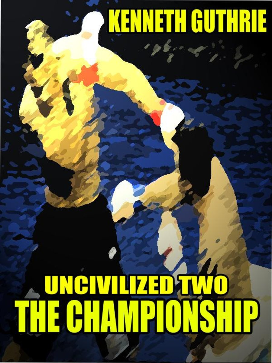 The Championship (Uncivilized Action Boxing Series)