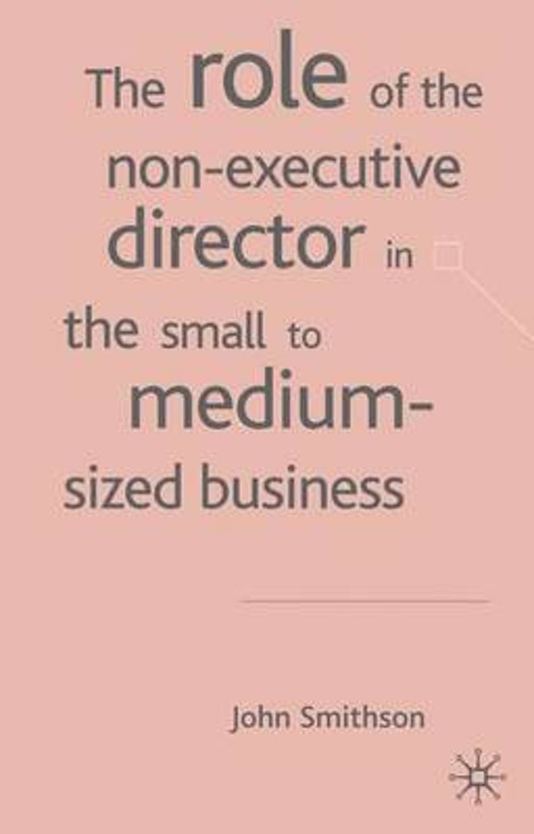 The Role of the Non-Executive Director in the Small to Medium Sized Businesses