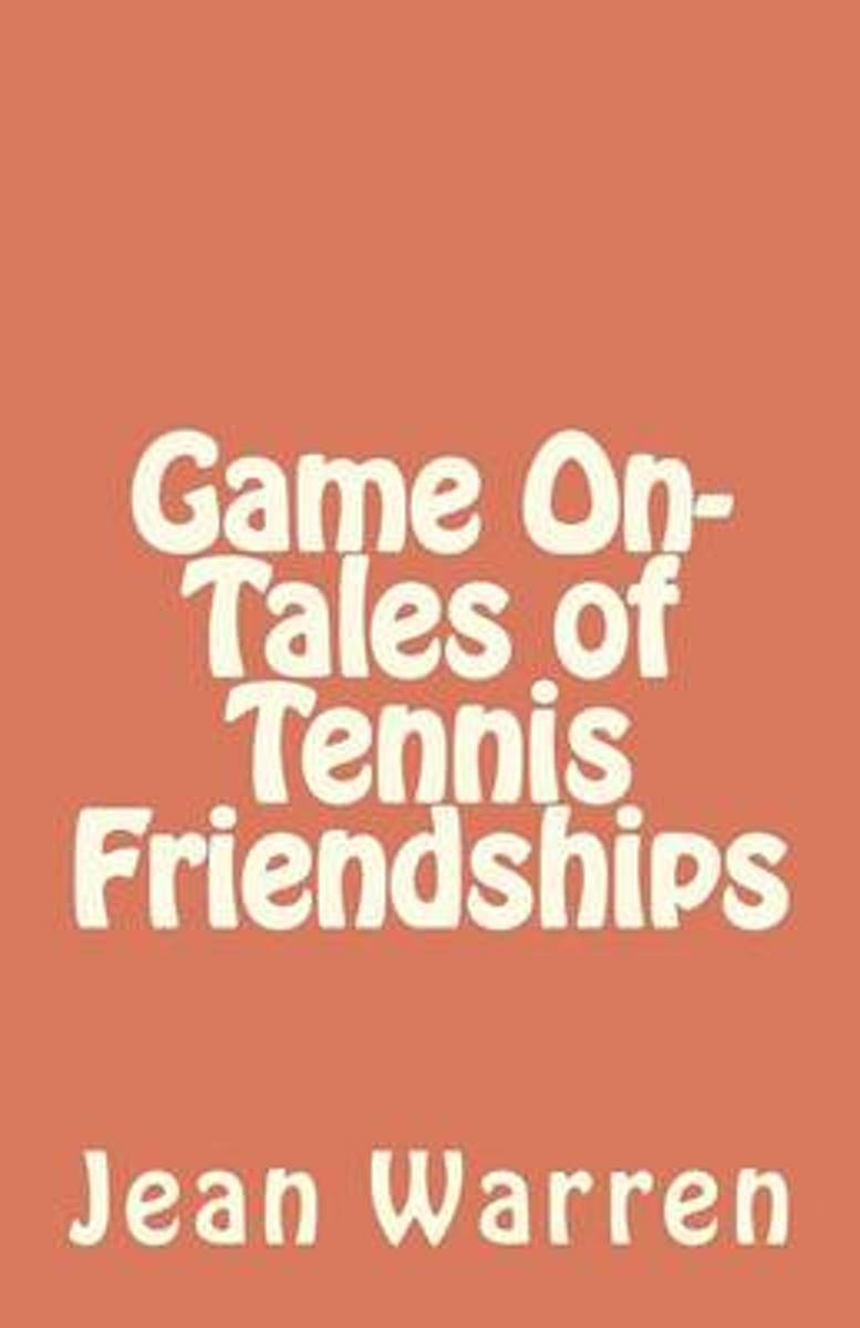 Game on - Tales of Tennis Friendships