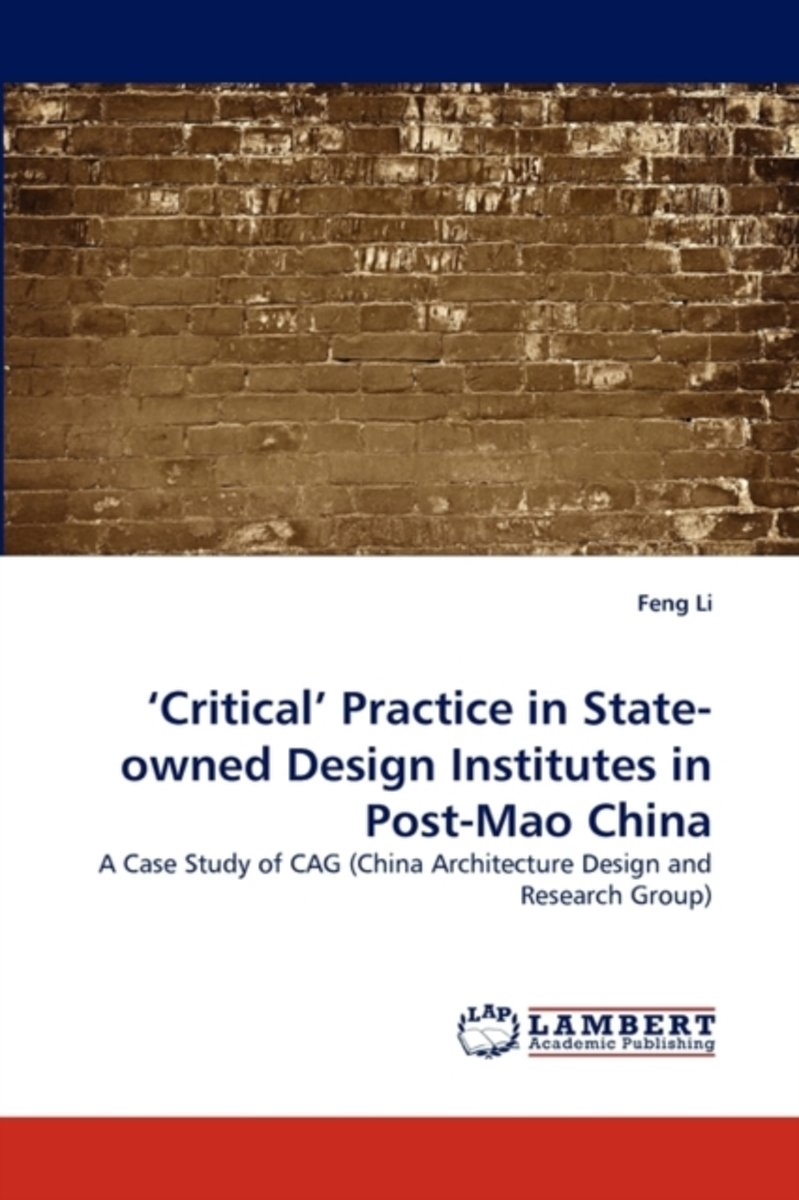'Critical' Practice in State-Owned Design Institutes in Post-Mao China