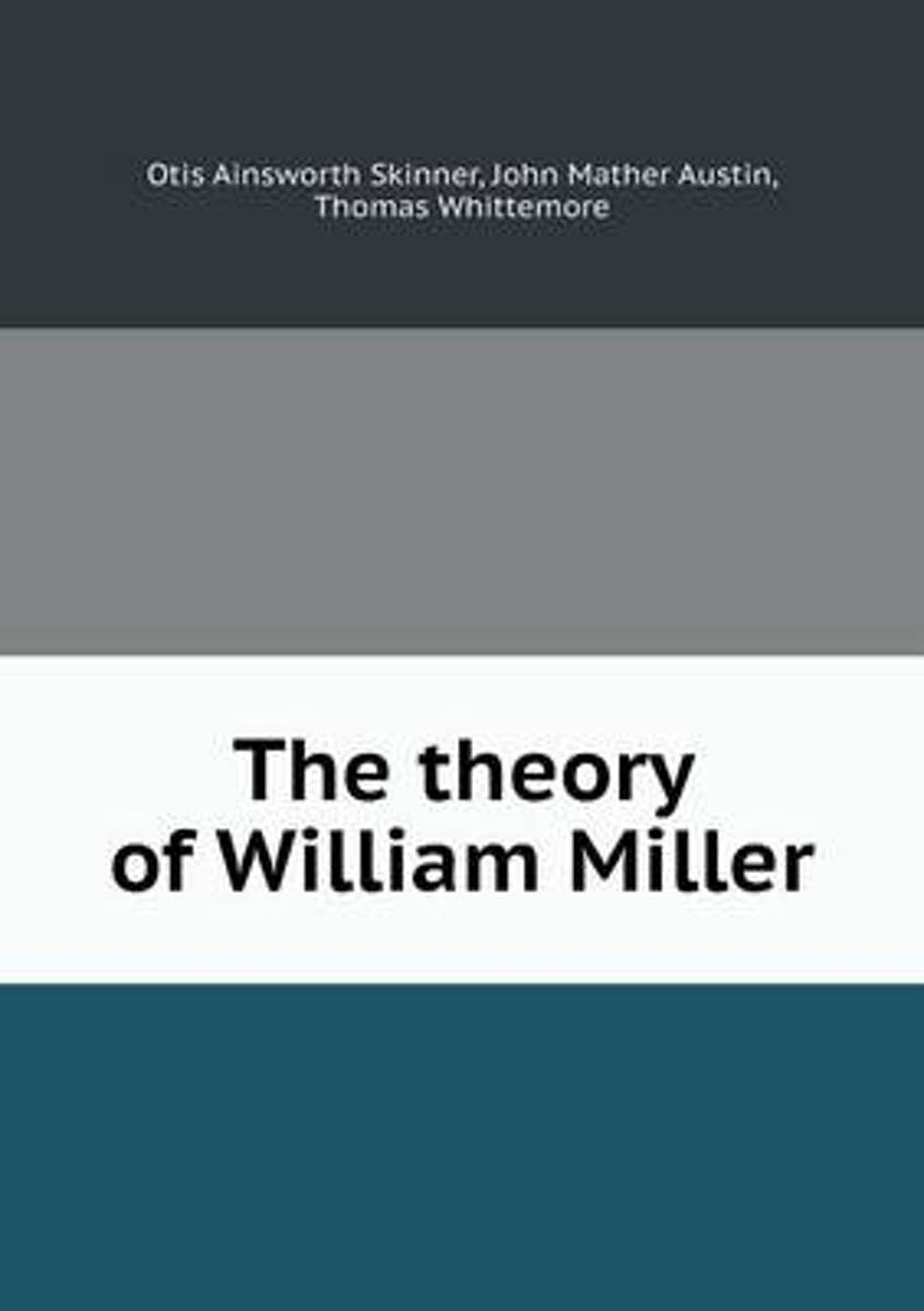 The Theory of William Miller