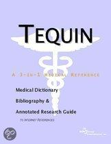 Tequin - a Medical Dictionary, Bibliography, and Annotated Research Guide to Internet References