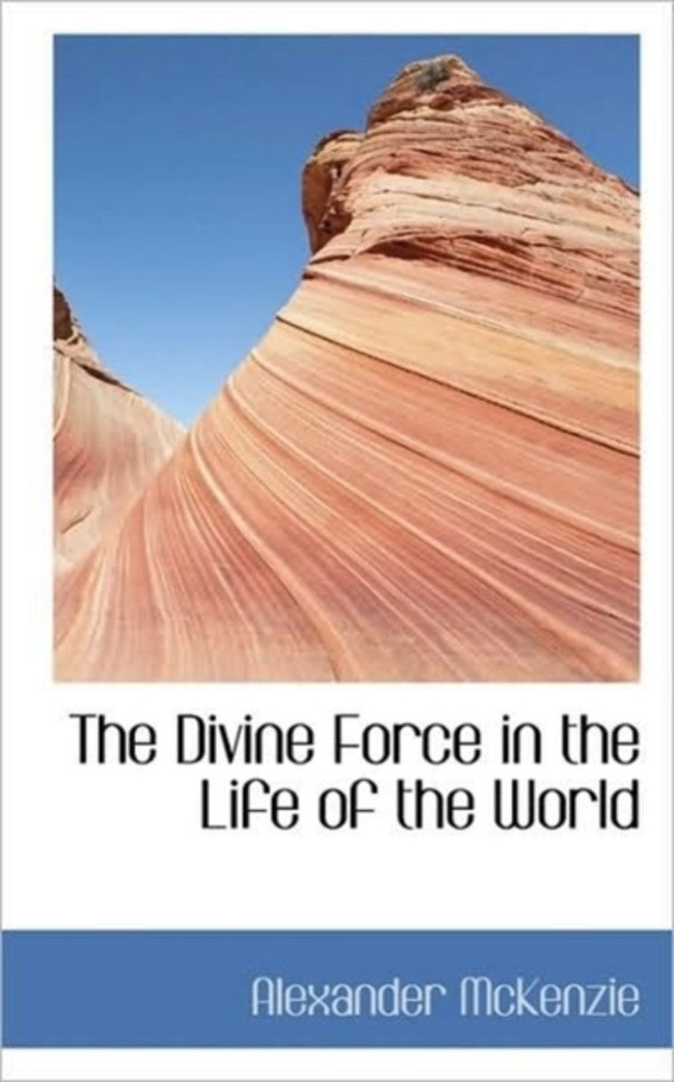 The Divine Force in the Life of the World
