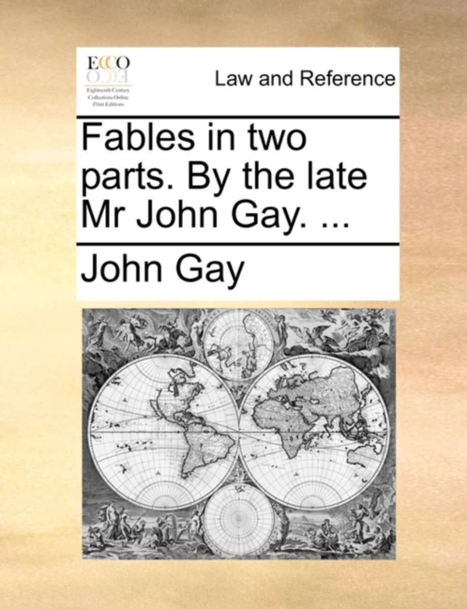Fables. in Two Parts. by the Late MR John Gay.