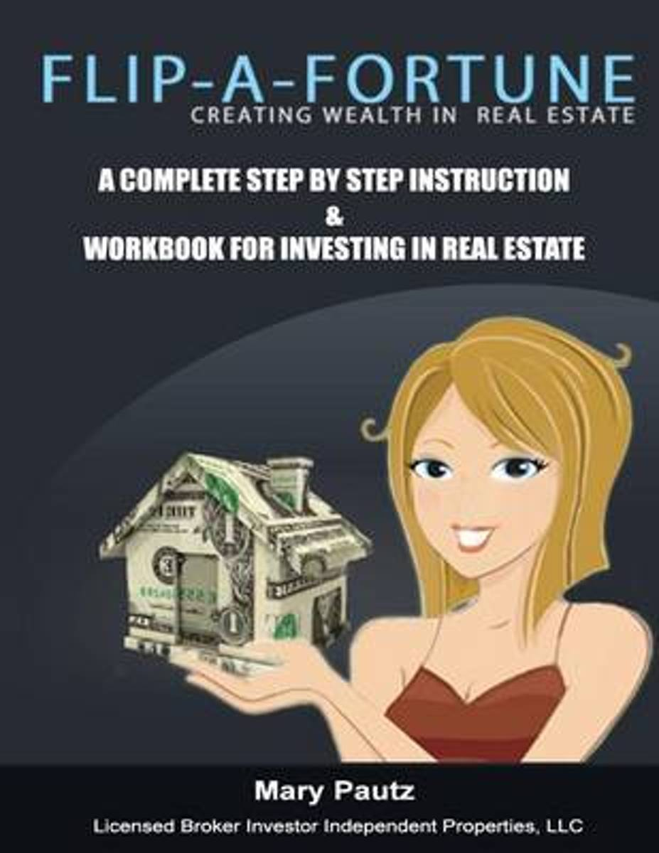 Flip-A-Fortune, Creating Wealth in Real Estate Workbook