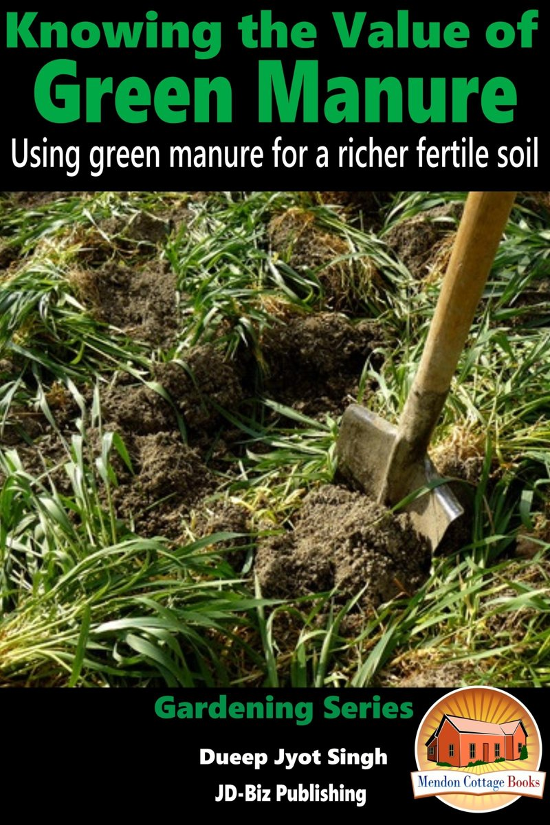 Knowing the Value of Green Manure: Using Green Manure for a Richer Fertile Soil