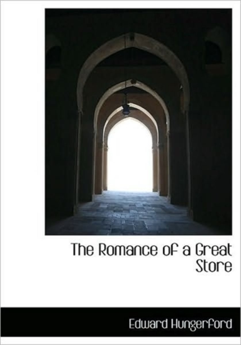 The Romance of a Great Store