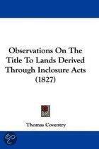 Observations On The Title To Lands Derived Through Inclosure Acts (1827)