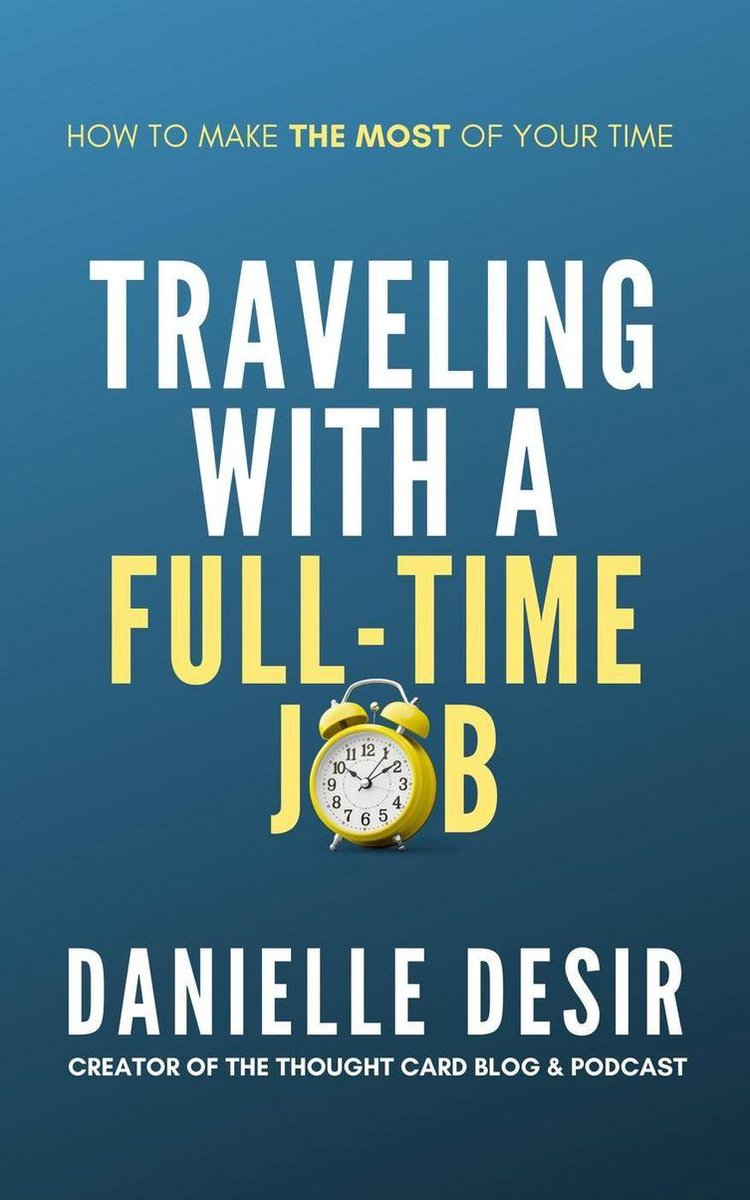 Traveling With A Full-Time Job