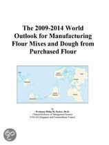 The 2009-2014 World Outlook for Manufacturing Flour Mixes and Dough from Purchased Flour