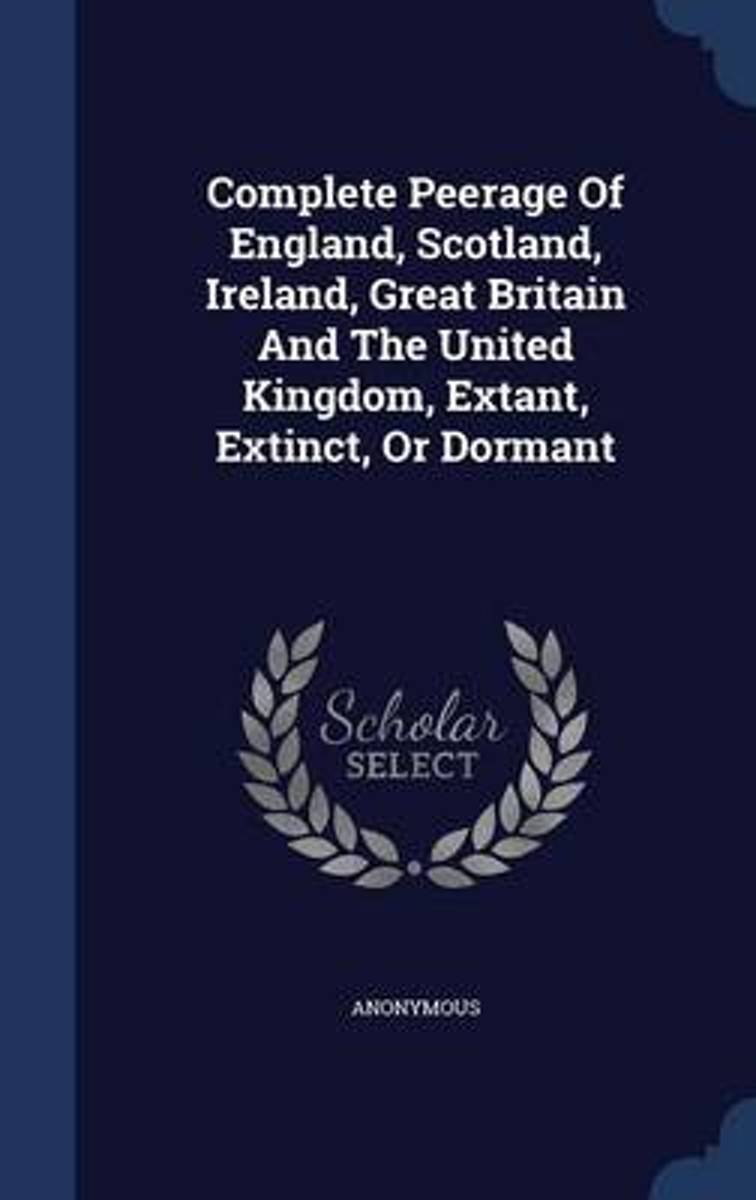 Complete Peerage of England, Scotland, Ireland, Great Britain and the United Kingdom, Extant, Extinct, or Dormant