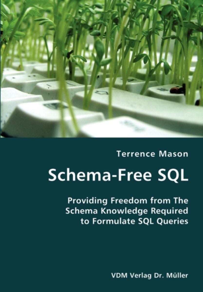 Schema-Free SQL- Providing Freedom from the Schema Knowledge Required to Formulate SQL Queries