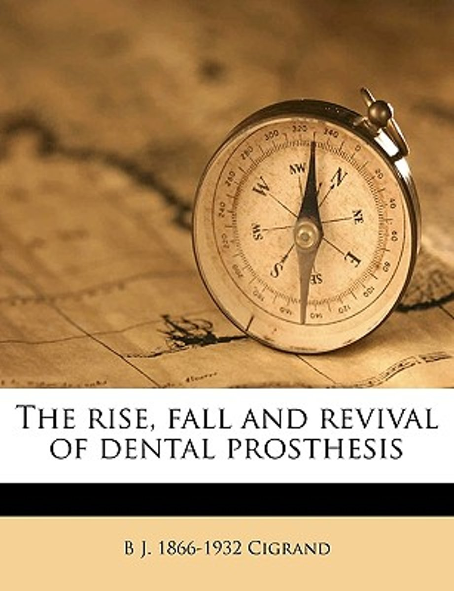 The Rise, Fall and Revival of Dental Prosthesis