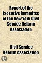 Report of the Executive Commitee of the New York Civil Service Reform Association