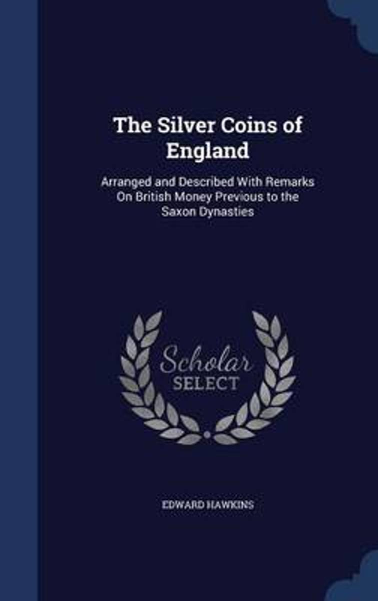 The Silver Coins of England