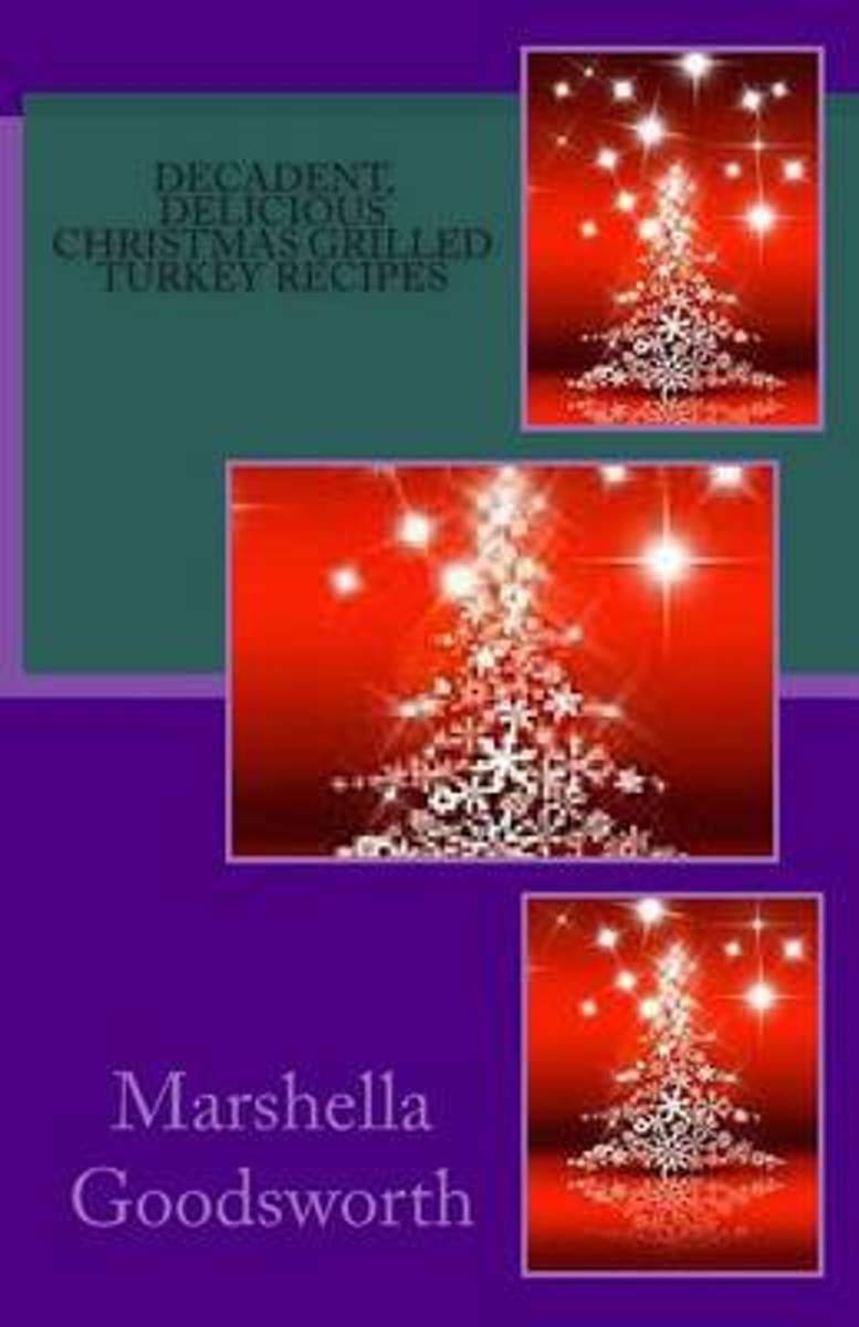 Decadent, Delicious Christmas Grilled Turkey Recipes