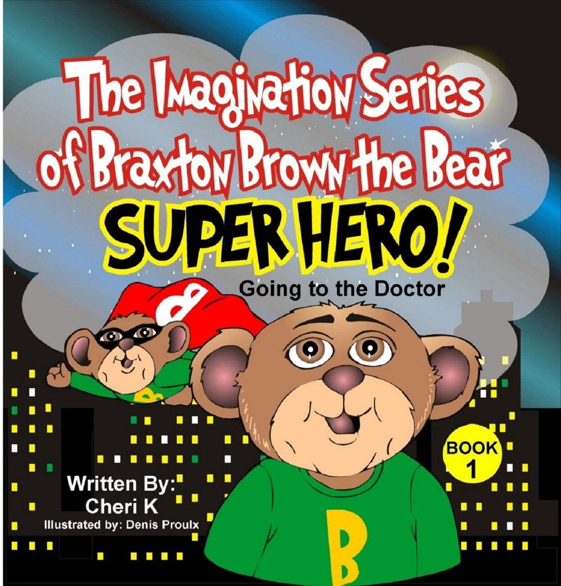 The Imagination Series of Braxton Brown the Bear ''Super Hero''