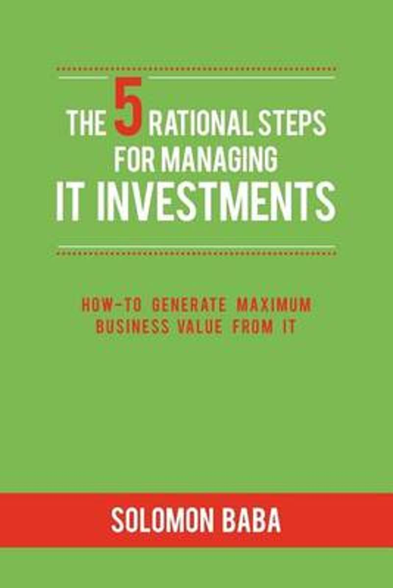 The 5 Rational Steps for Managing It Investments