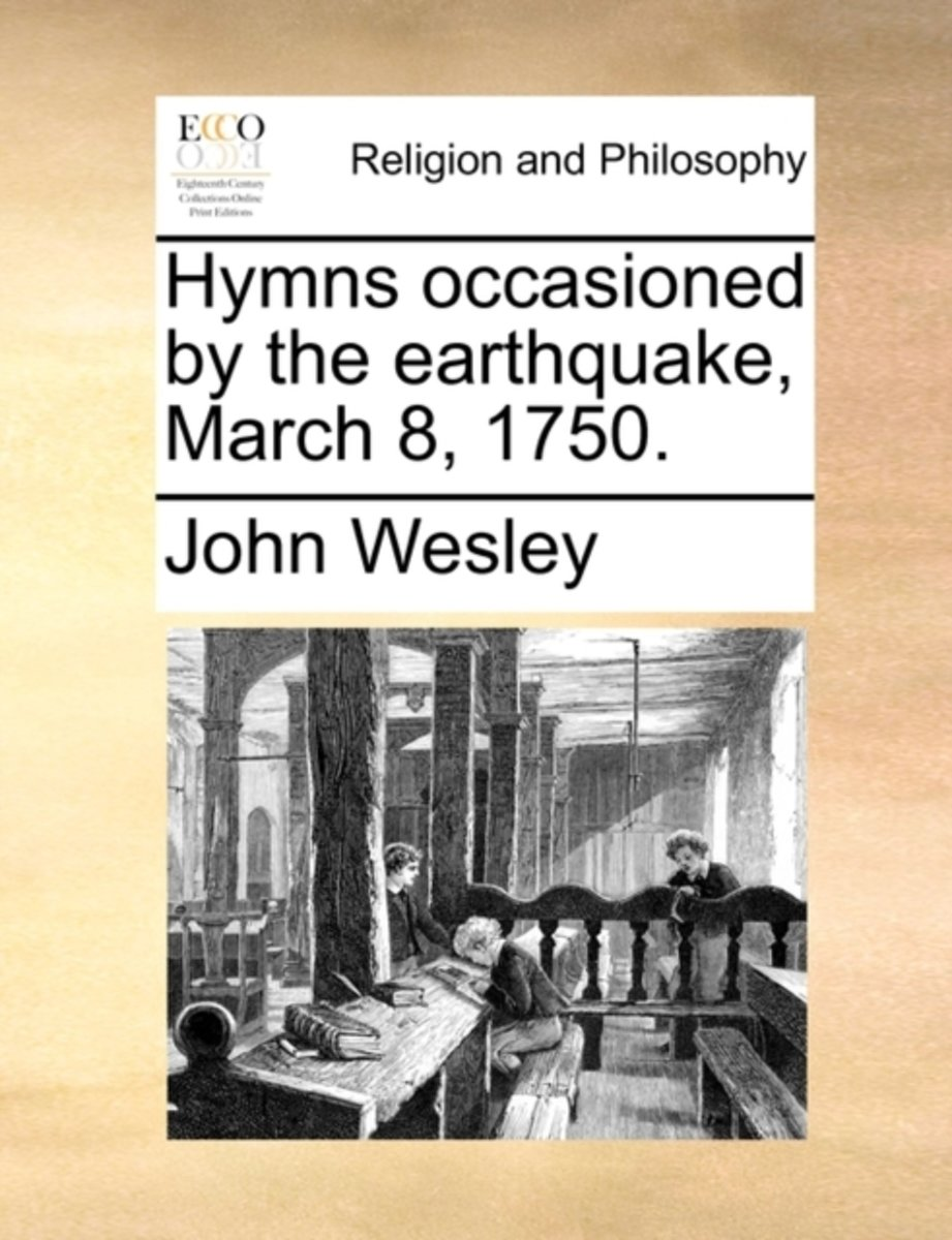 Hymns Occasioned by the Earthquake, March 8, 1750.