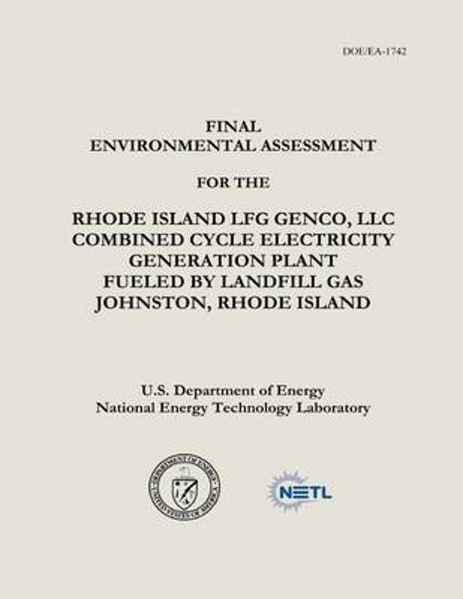 Final Environmental Assessment for the Rhode Island Lfg Genco, LLC Combined Cycle Electricity Generation Plant Fueled by Landfill Gas, Johnston, Rhode Island (Doe/EA-1742)