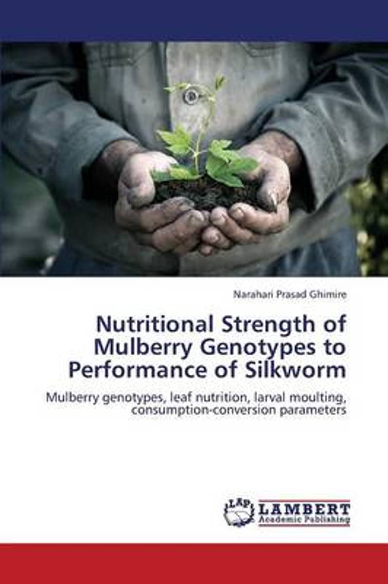 Nutritional Strength of Mulberry Genotypes to Performance of Silkworm