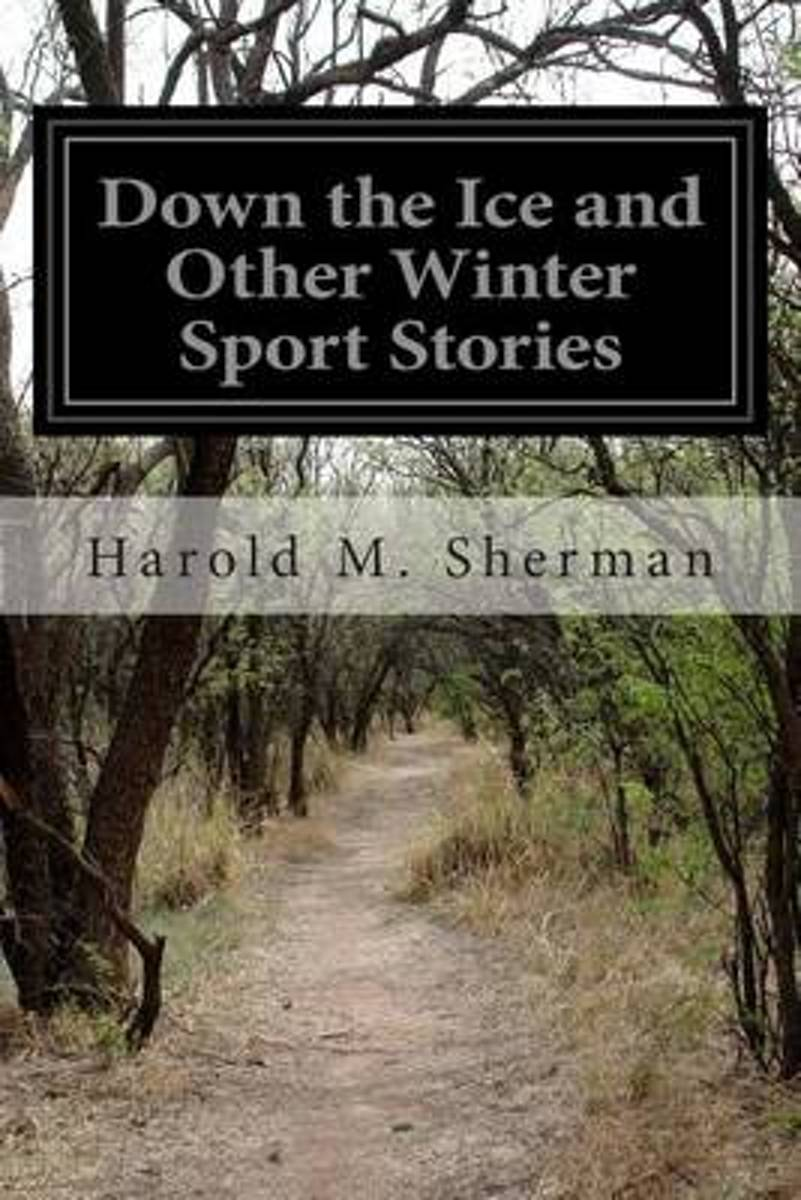 Down the Ice and Other Winter Sport Stories