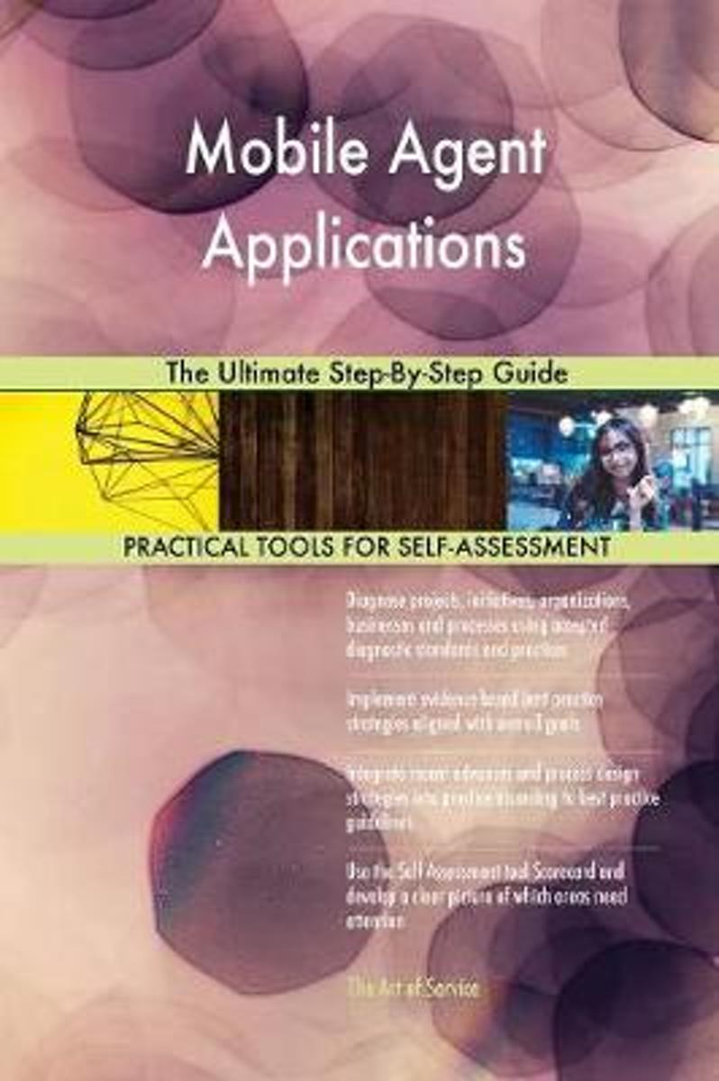 Mobile Agent Applications the Ultimate Step-By-Step Guide