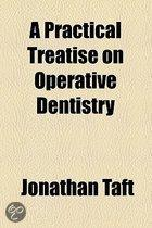 A Practical Treatise On Operative Dentistry