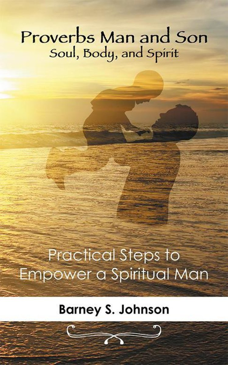 Proverbs Man and Son Soul, Body, and Spirit