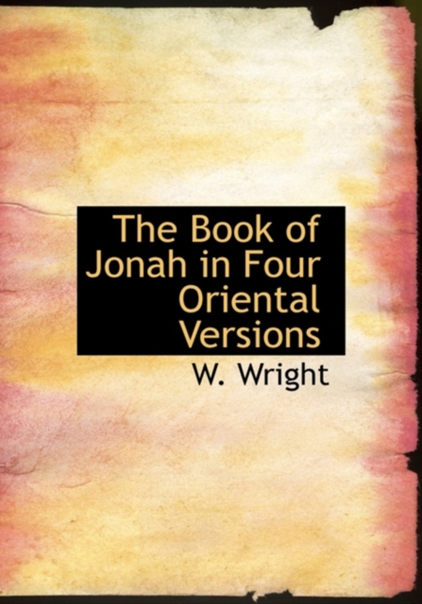 The Book of Jonah in Four Oriental Versions