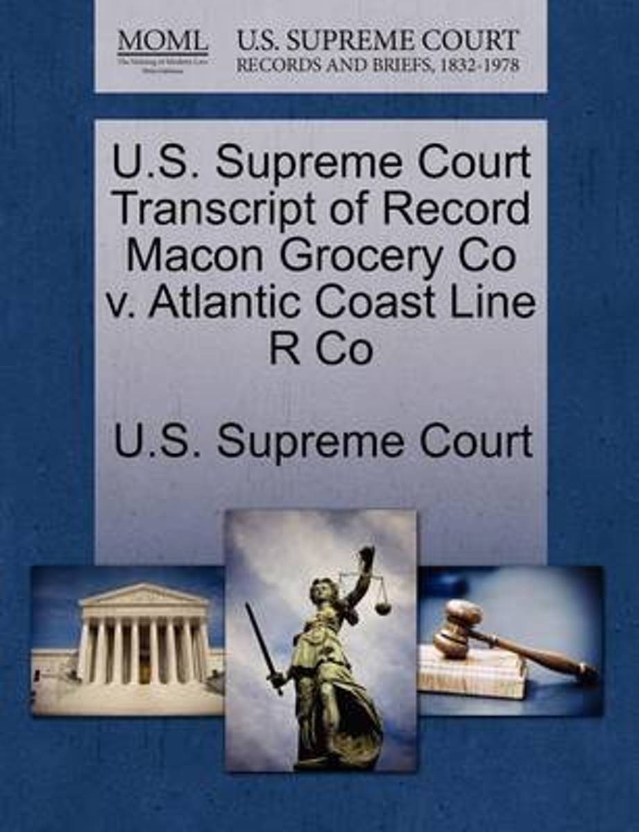 U.S. Supreme Court Transcript of Record Macon Grocery Co V. Atlantic Coast Line R Co