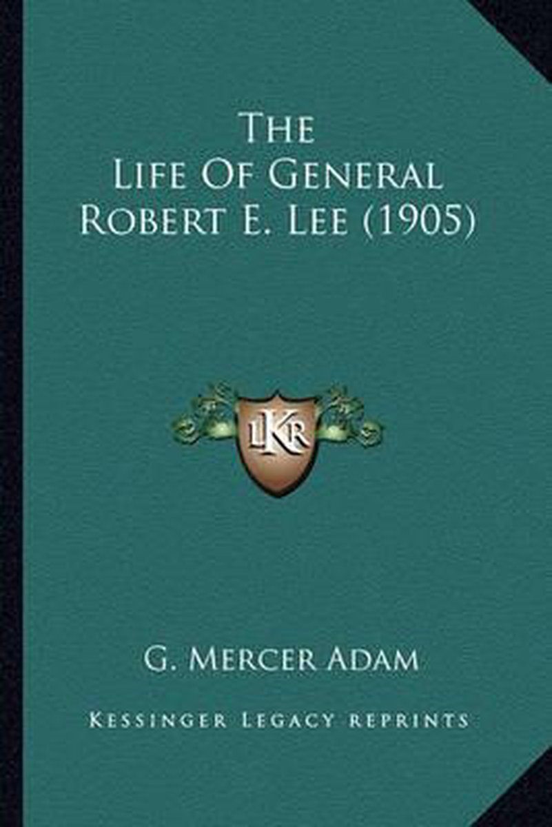 The Life of General Robert E. Lee (1905)