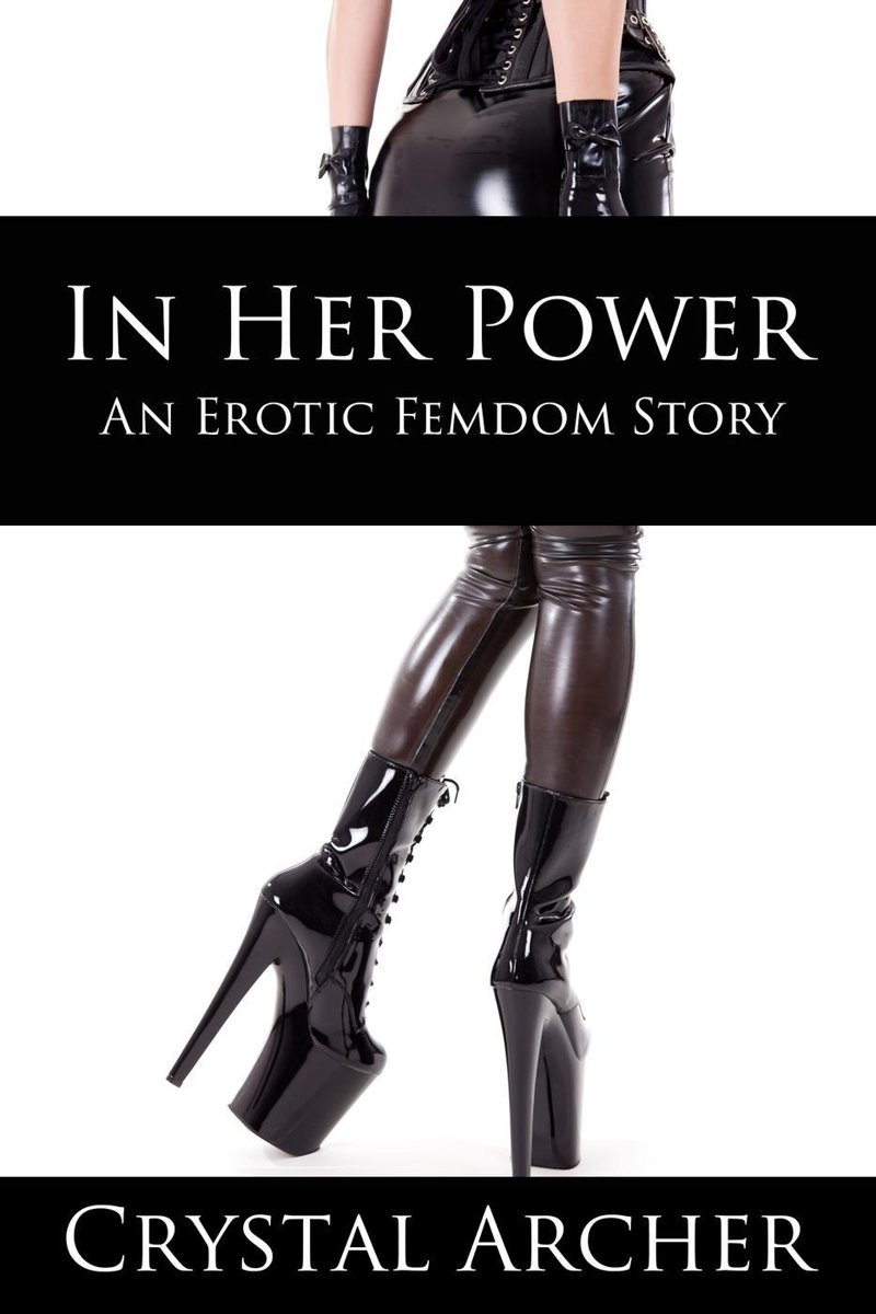 In Her Power: An Erotic Femdom Story
