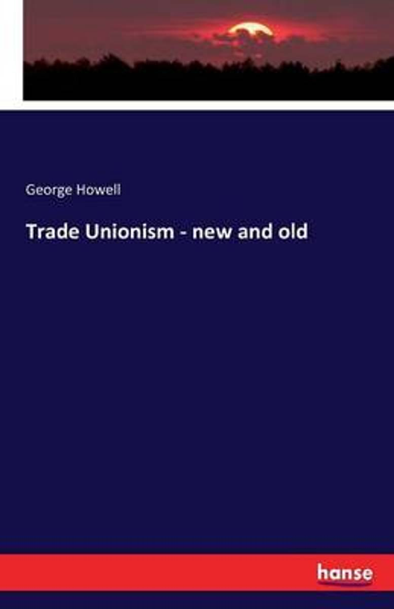 Trade Unionism - New and Old
