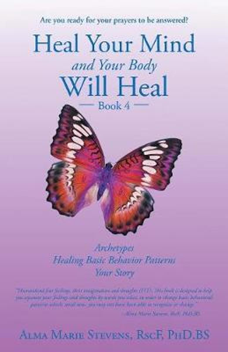 Heal Your Mind and Your Body Will Heal: