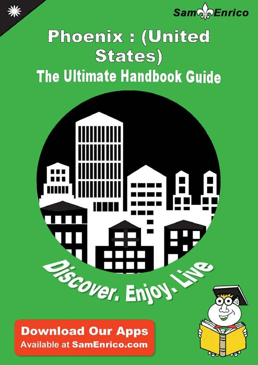 Ultimate Handbook Guide to Phoenix : (United States) Travel Guide