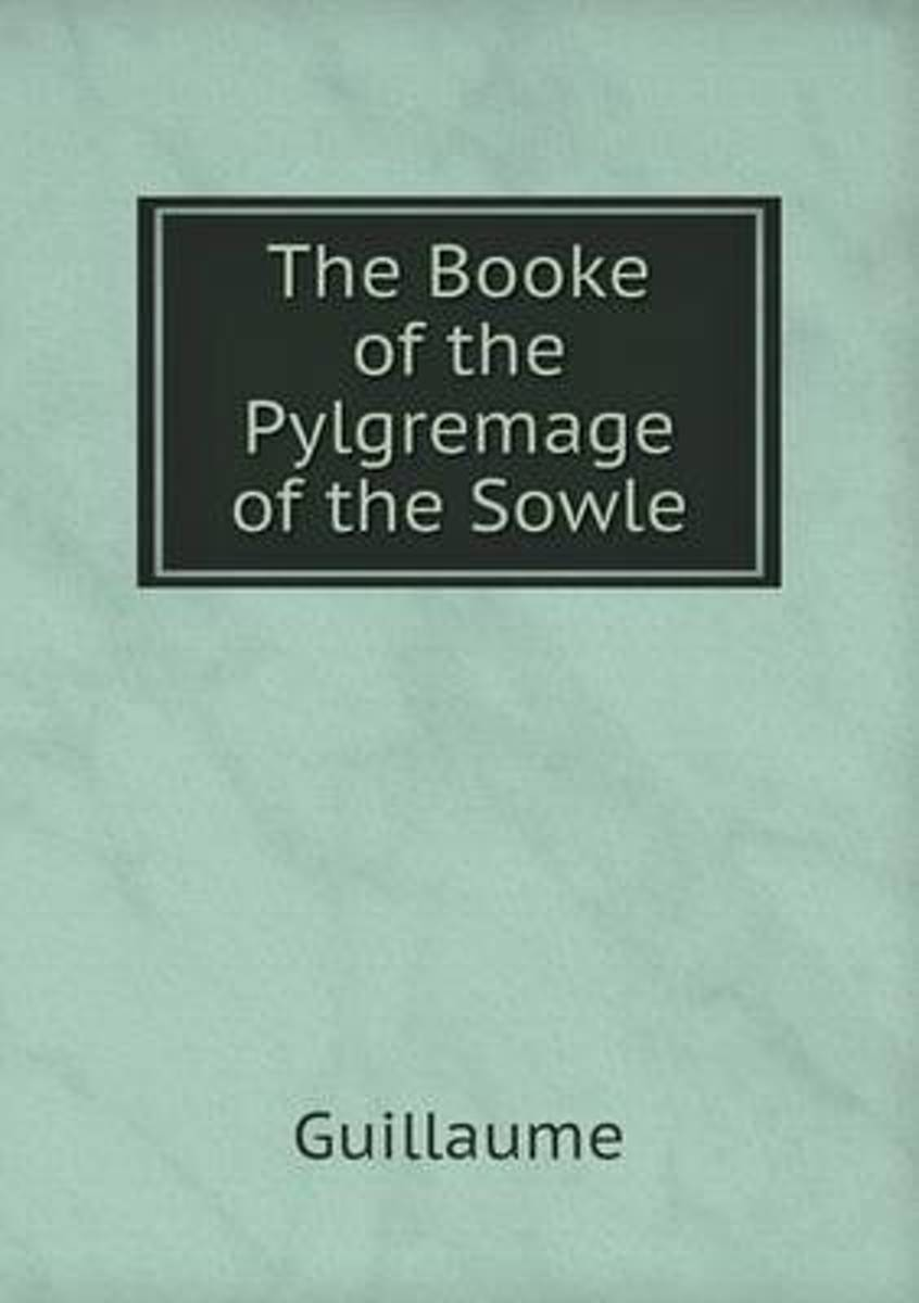 The Booke of the Pylgremage of the Sowle