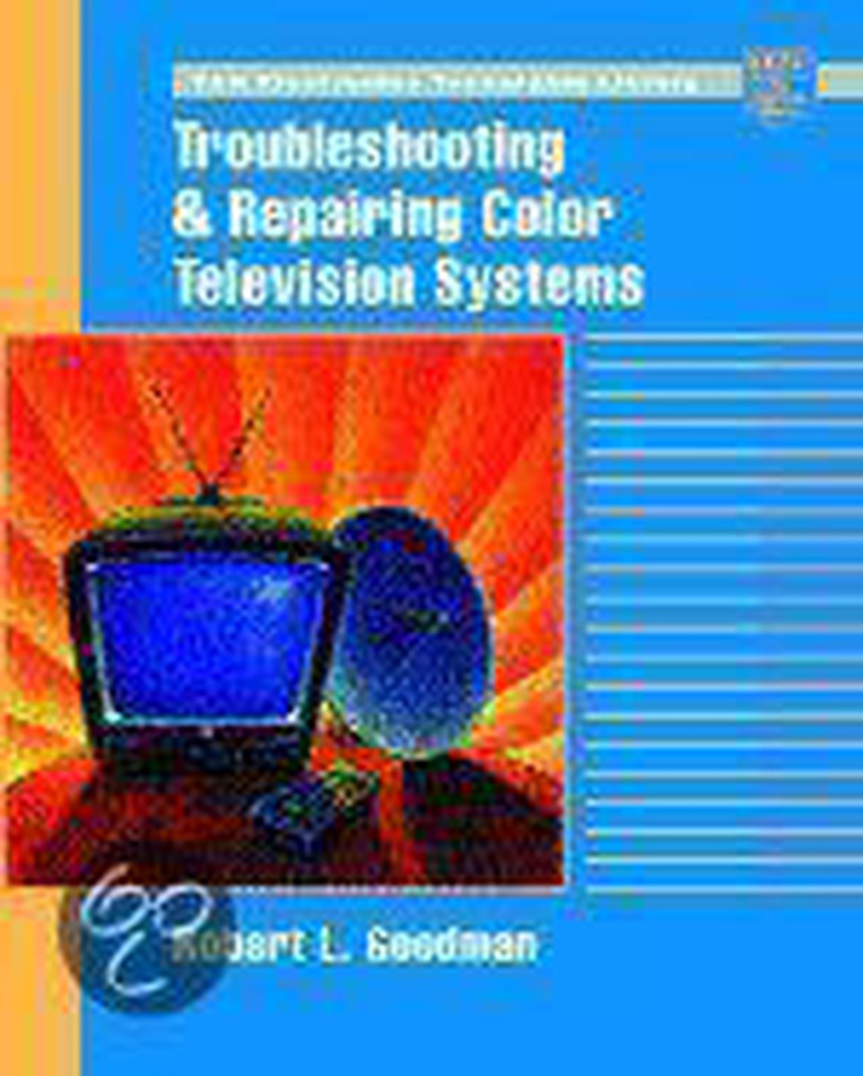 Troubleshooting & Repairing Color Television Systems