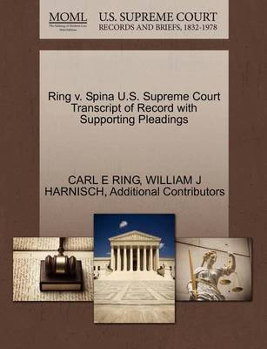 Ring V. Spina U.S. Supreme Court Transcript of Record with Supporting Pleadings