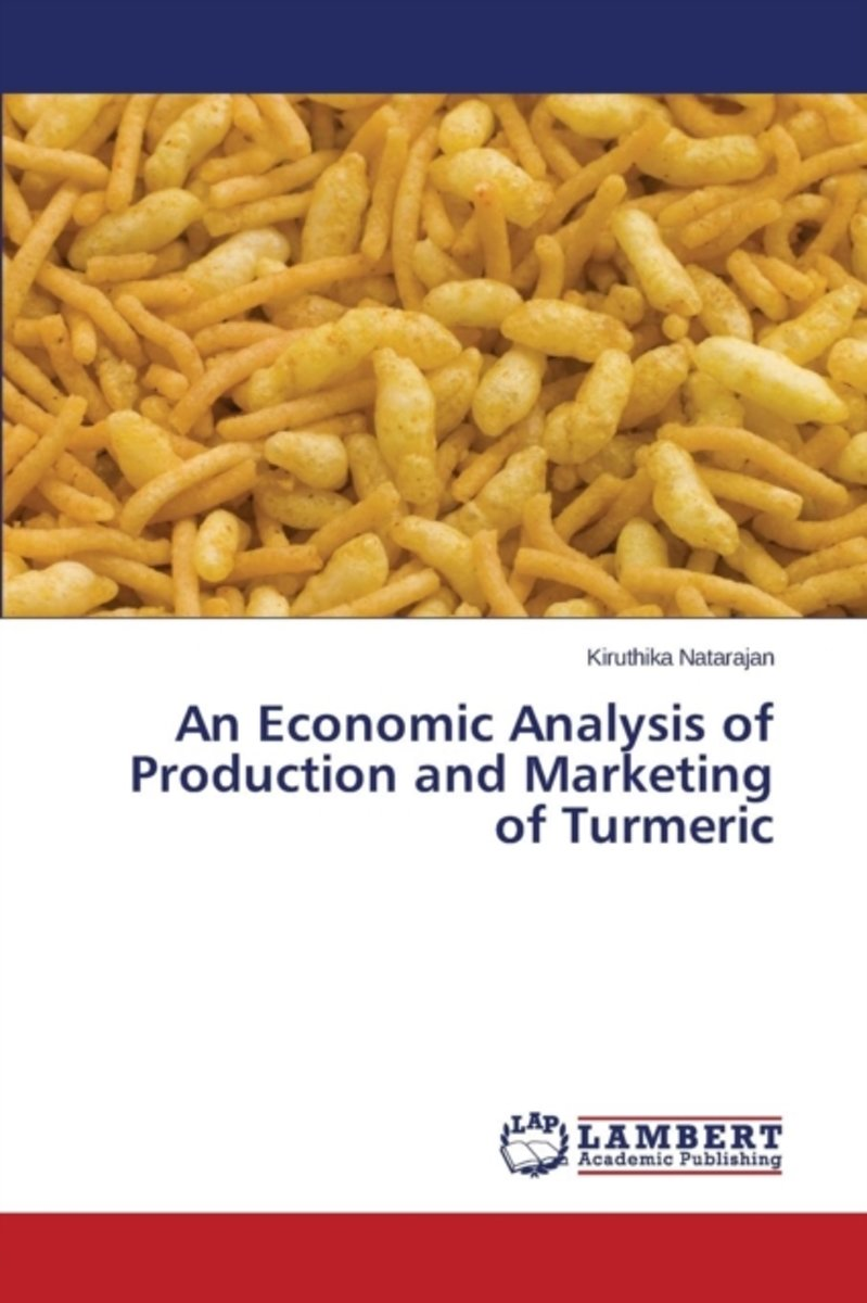An Economic Analysis of Production and Marketing of Turmeric