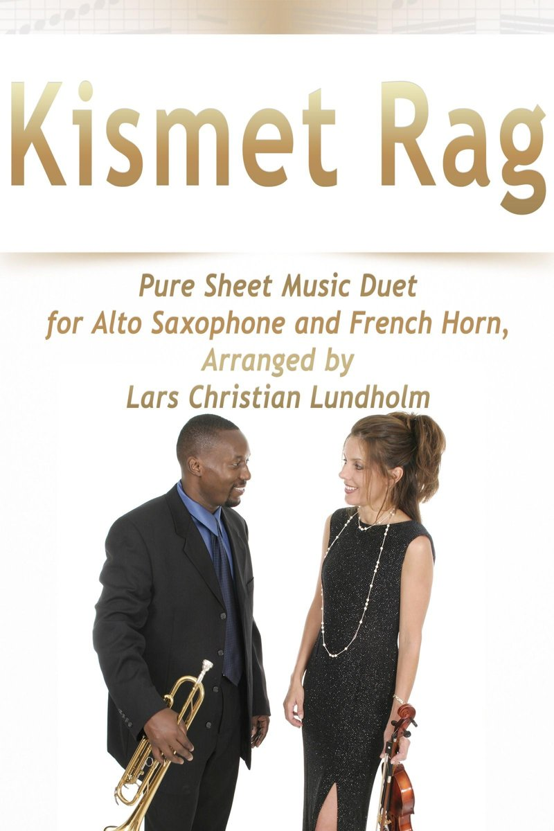 Kismet Rag Pure Sheet Music Duet for Alto Saxophone and French Horn, Arranged by Lars Christian Lundholm
