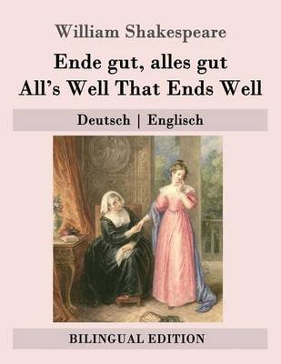 Ende Gut, Alles Gut / All's Well That Ends Well