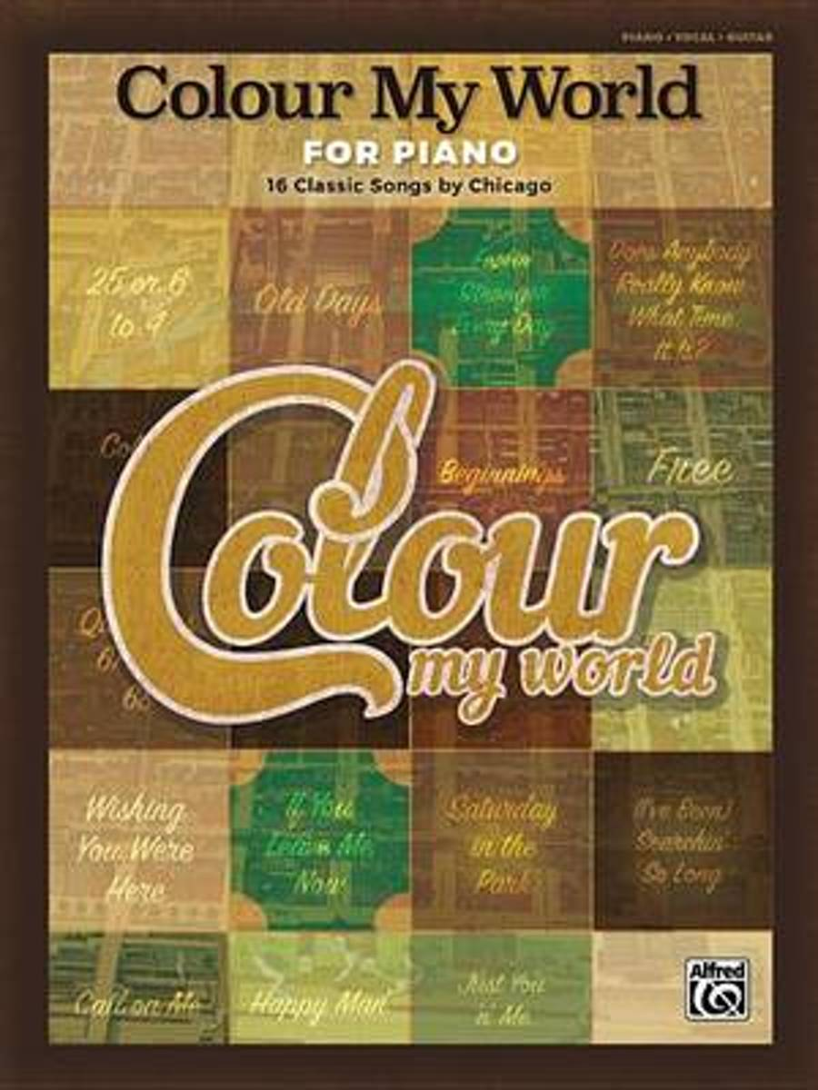 Colour My World for Piano -- 16 Classic Songs by Chicago