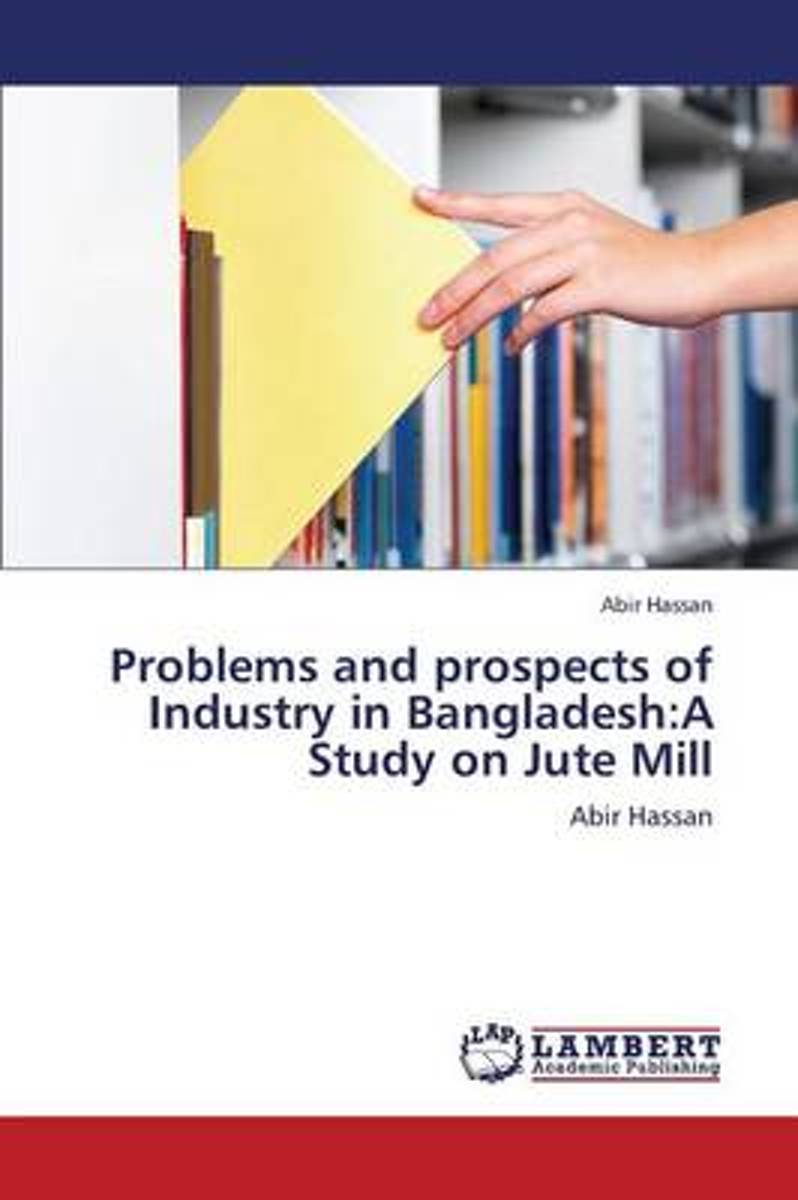 Problems and Prospects of Industry in Bangladesh