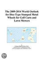 The 2009-2014 World Outlook for Disc-Type Stamped Metal Wheels for Golf Carts and Lawn Mowers